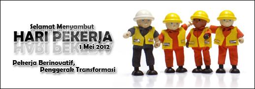 Selamat Hari Pekerja 2012