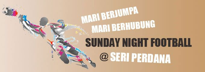 Sunday Nite Football @ Seri Perdana